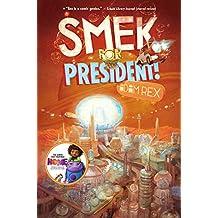 The Smek Smeries, Book 2 Smek for President!