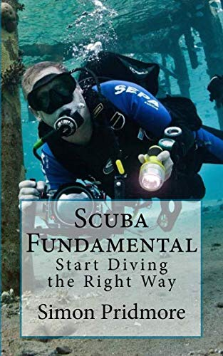 Scuba Fundamental: Start Diving the Right Way by CreateSpace Independent Publishing Platform