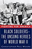 Fighting for America: Black Soldiers in WWII