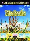 img - for Biofuels (Let's Explore Science) book / textbook / text book
