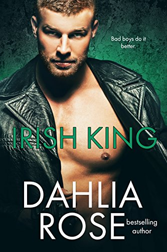 Irish king kindle edition by dahlia rose contemporary romance irish king by rose dahlia fandeluxe
