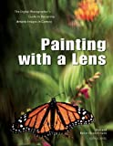 Painting with a Lens, Rod Deutschmann and Robin Deutschmann, 1608952371