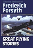 Great Flying Stories, Frederick Forsyth, 0393036499