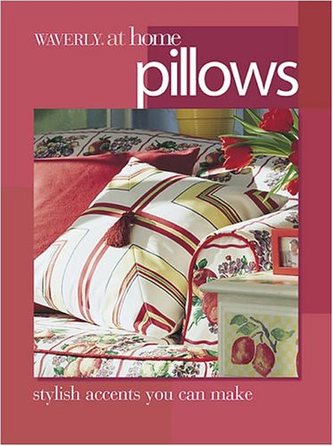 Pillows: Stylish accents you can make (Waverly at Home) - Make Accent Pillows