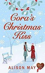 Cora's Christmas Kiss: Gorgeous fun, feel good Christmas read (Christmas Kisses Book 2)