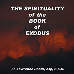 The Spirituality of the Book of Exodus