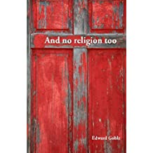 And No Religion, Too: Thoughts on faith and church
