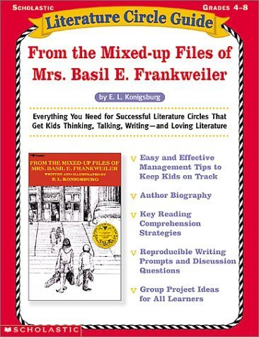 Literature Circle Guide: From the Mixed up Files of Mrs. Basil E. Frankweiler: Everything You Need For Sucessful Literature Circles That Get Kids ... Loving Literature (Literature Circle (Literature Circle Guide)