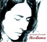 Resilience by Annabelle Chvostek (2008-10-28)