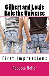 Gilbert and Louis Rule the Universe: First Impressions