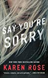 Product picture for Say Youre Sorry (Sacramento Series, The) by Karen Rose