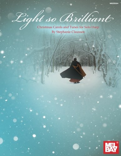 Light So Brilliant: Christmas Carols and Tunes for Solo Harp