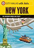City Walks with Kids: New York: 50 Adventures on Foot