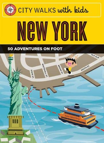 City Walks with Kids: New York: 50 Adventures on ()