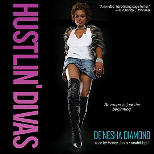 Hustlin' Divas by Blackstone Audio, Inc.