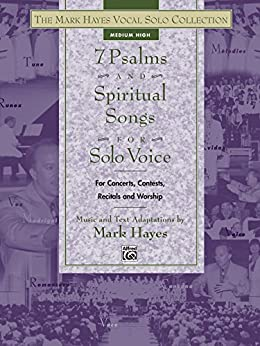 The Mark Hayes Vocal Solo Series 7 Psalms And Spiritual