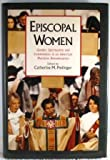 Episcopal Women : Gender, Spirituality, and Commitment in an American Mainline Denomination, , 0195074335