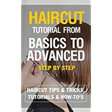 Haircut tutorial from basics to advanced Step by Step - EBOOK: Haircut Tips & Tricks, Tutorials & How-To's