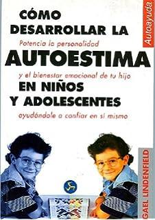 Como Desarrollar la Autoestima en Ninos y Adolescentes (Coleccion Autoayuda (Neo Person))