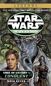 Conquest: Star Wars Legends: Edge of Victory, Book I (Star Wars: The New Jedi Order 7)