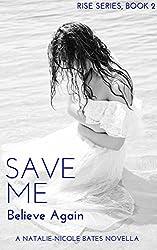 Save Me: Believe Again (Rise Series Book 2)