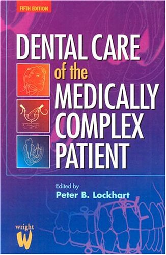 Dental Care of the Medically Complex Patient