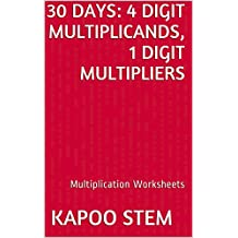 30 Multiplication Worksheets with 4-Digit Multiplicands, 1-Digit Multipliers: Math Practice Workbook (30 Days Math Multiplication Series)