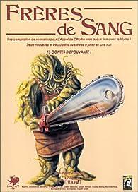 Frères de Sang : Scénario de l'Appel de Cthulhu par Scott David Aniolowski