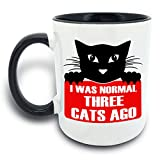 Funny Mug - I Was Normal Three Cats Ago - 11 OZ Coffee Mugs - Gift for Best Dad Mom Husband Wife Uncle Aunt Grandpa Grandma Ever Ceramic Mug White Black