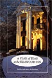 Year of Teas at the Elmwood Inn, Shelley Richardson and Bruce Richardson, 1884532039