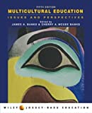 Multicultural Education: Issues and Perspectives,Fifth Edition