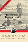 The Islands of Boston Harbor, Edward Rowe Snow, 1889833436