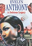 A Dubious Legacy, Evelyn Anthony, 0727858831