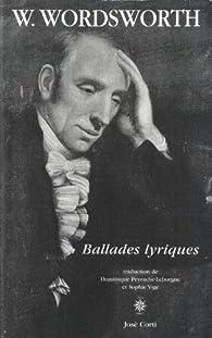 Ballades lyriques : Suivies de Ode : pressentiments d'immortalité par William Wordsworth