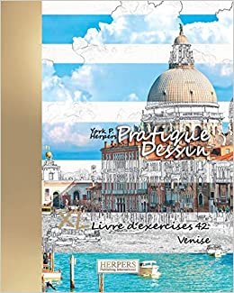 Pratique Dessin Xl Livre D Exercices 42 Venise French