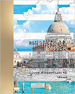 Pratique Dessin Xl Livre D Exercices 42 Venise French