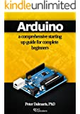 Arduino: a comprehensive starting up guide for complete beginners