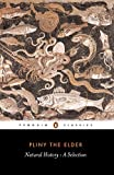 Natural History: A Selection (Penguin Classics)