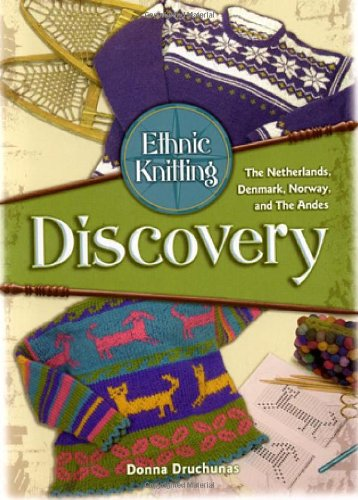 Download Ethnic Knitting: Discovery: The Netherlands, Denmark, Norway, and The Andes ebook
