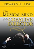 The Musical Mind of the Creative Director, Edward S. Lisk, 1574631608