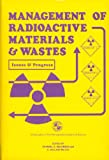 Management of Radioactive Materials and Wastes, , 0960667040