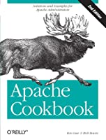 Apache Cookbook: Solutions and Examples for Apache Administrators, 2nd Edition Front Cover