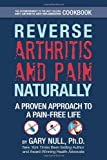 Reverse Arthritis & Pain Naturally: A Proven Approach to a Pain-Free Life