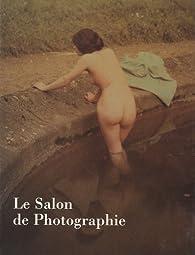 Le Salon de Photographie : les écoles pictorialistes en Europe et aux Etats-Unis vers 1900 par Musée Rodin