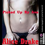Picked Up by Ava: A Lesbian Seduction | Alice Drake