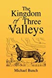 The Kingdom of Three Valleys, Michael Bunch, 1425762778