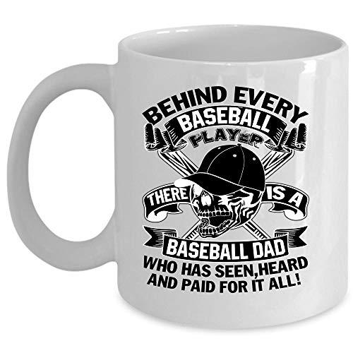 Funny Baseball Dads Coffee Mug, Behind Every Baseball Player There Is A Baseball Dad Cup (Coffee Mug 11 Oz - WHITE)