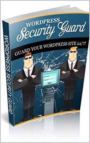 WordPress Security Guard: Guard Your Wordpress Website 24/7 - Kindle
