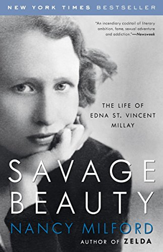 Savage Beauty: The Life of Edna St. Vincent - Stores In Milford