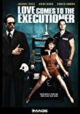 Love Comes To The Executioner by IMAGE/THINKFILMS
